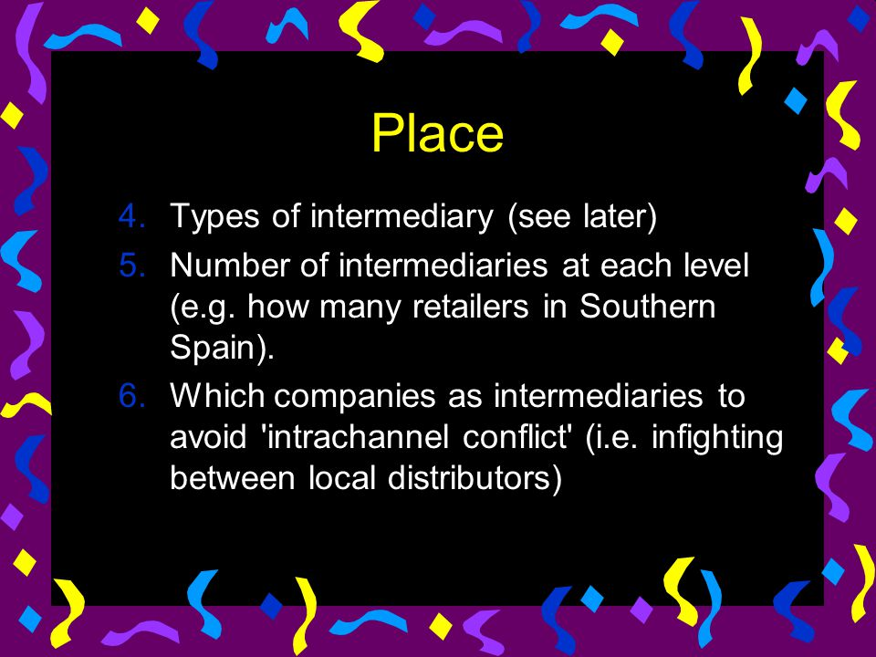 Place Types of intermediary (see later)