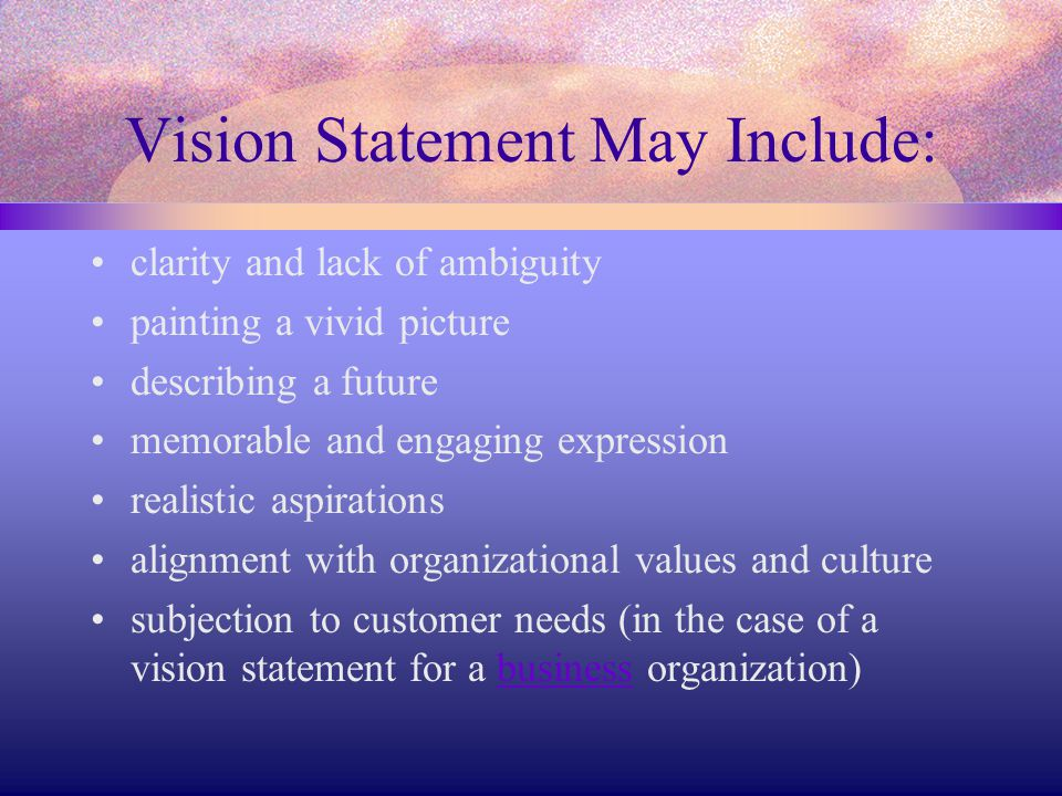 Vision Statement May Include: