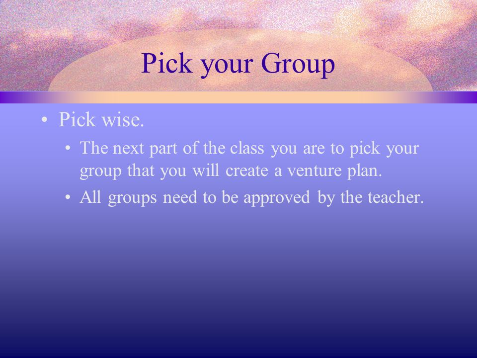 Pick your Group Pick wise.
