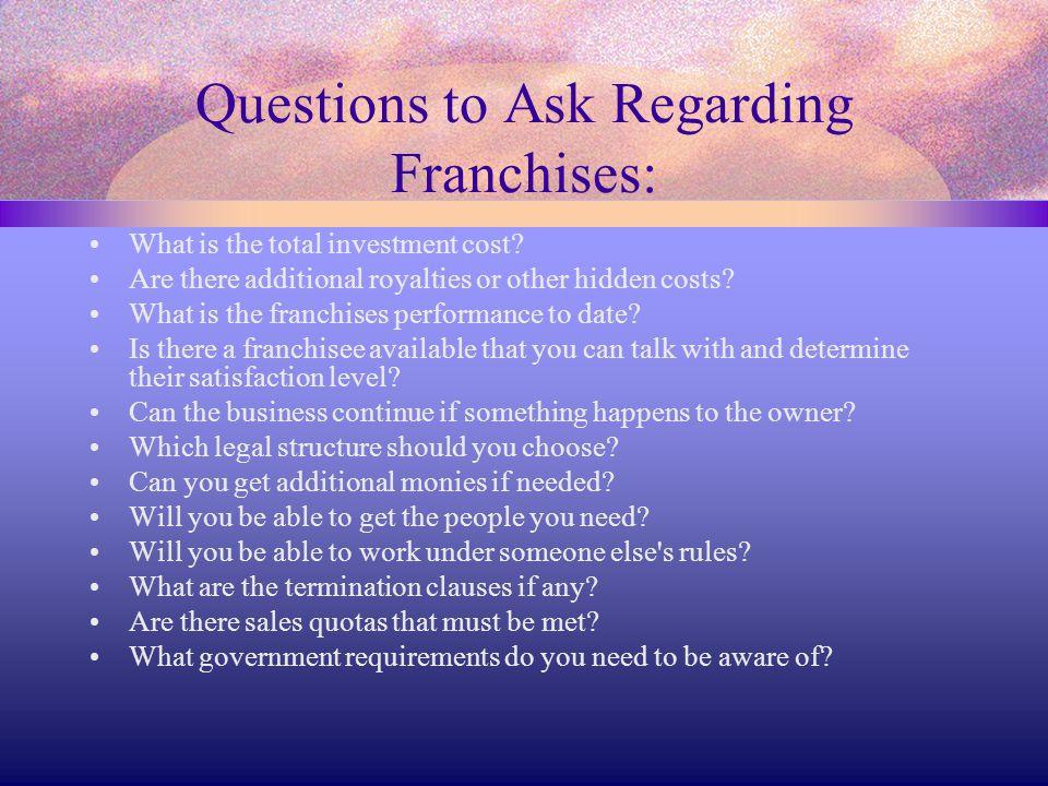 Questions to Ask Regarding Franchises: