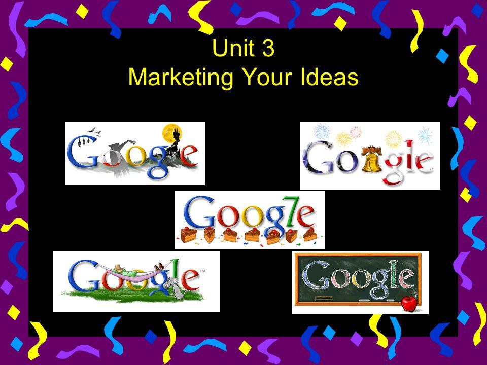Unit 3 Marketing Your Ideas
