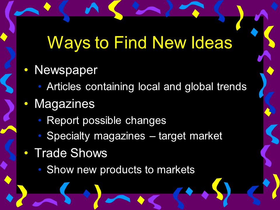 Ways to Find New Ideas Newspaper Magazines Trade Shows