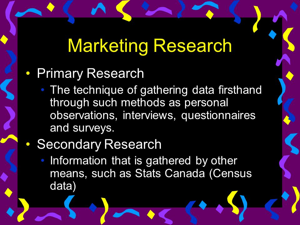 Marketing Research Primary Research Secondary Research
