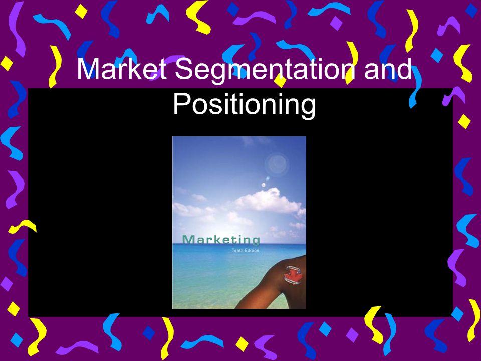 Market Segmentation and Positioning