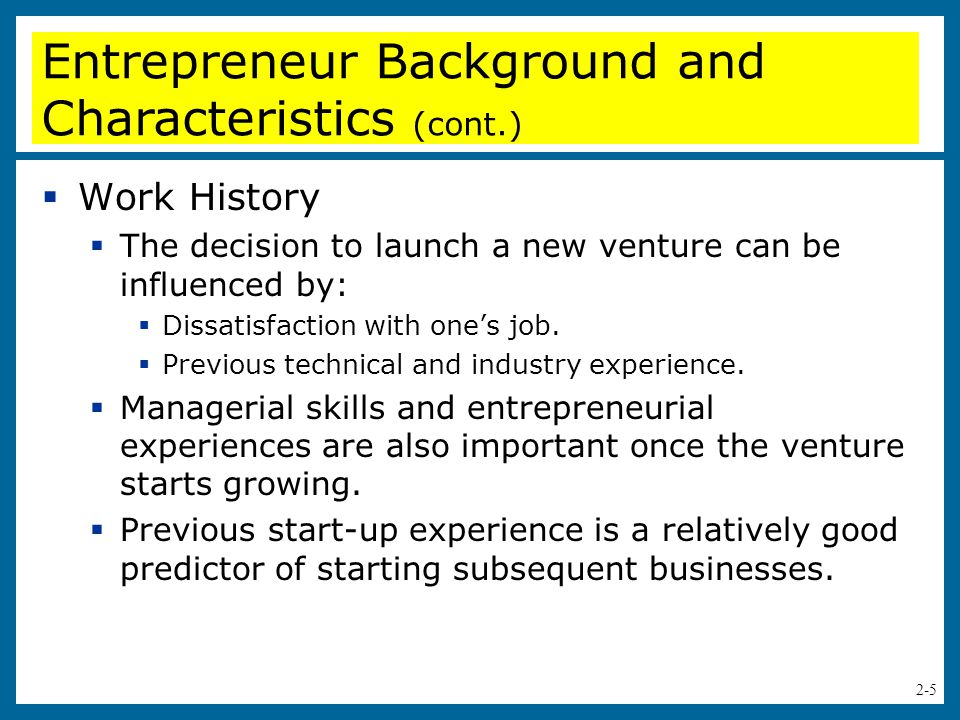 Entrepreneur Background and Characteristics (cont.)