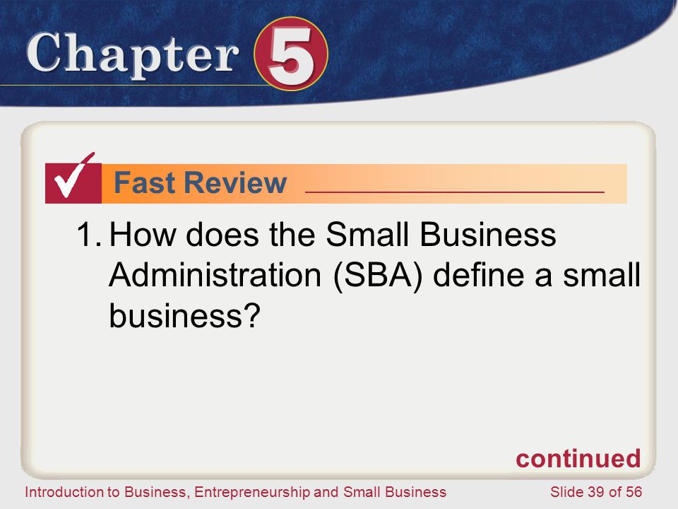 Fast Review How does the Small Business Administration (SBA) define a small business continued