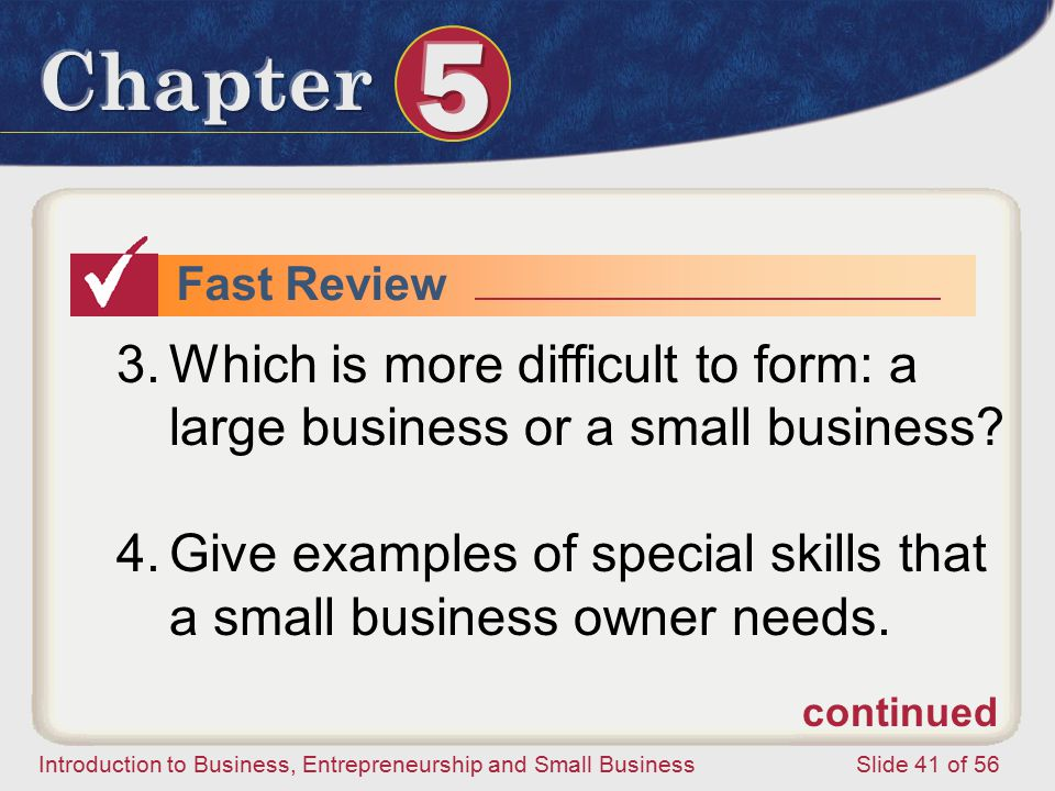 Which is more difficult to form: a large business or a small business