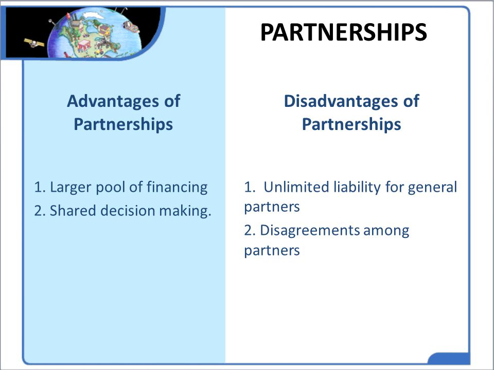 Advantages of Partnerships Disadvantages of Partnerships