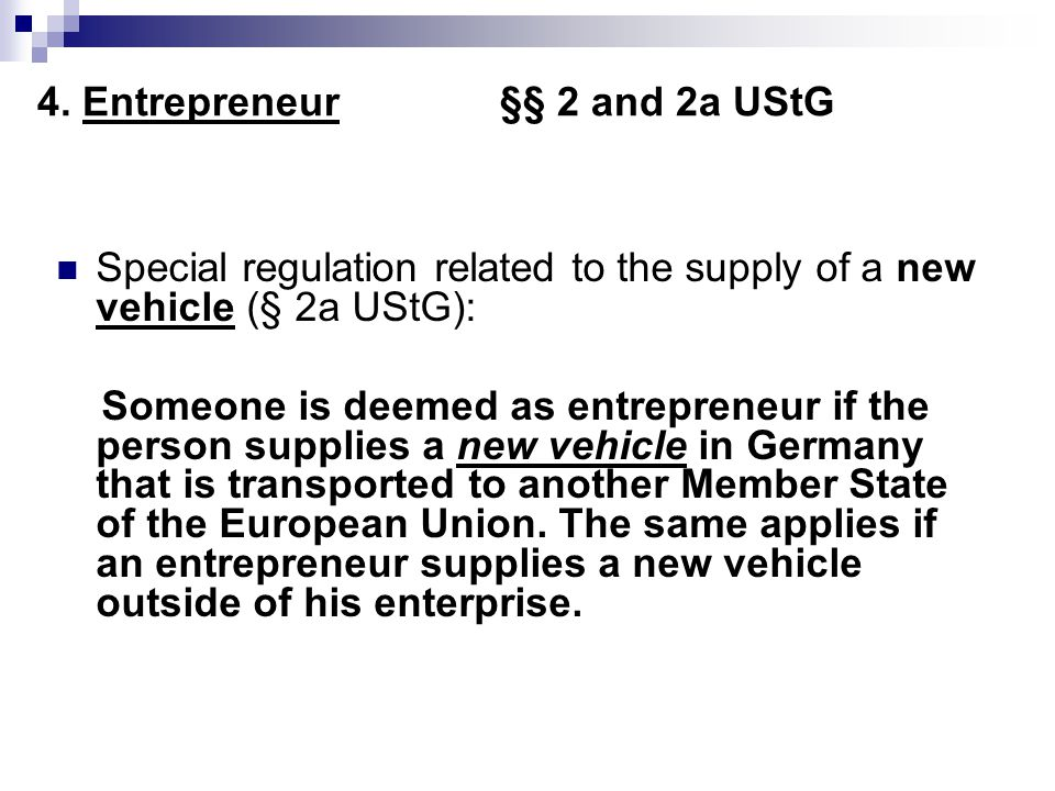 4. Entrepreneur §§ 2 and 2a UStG