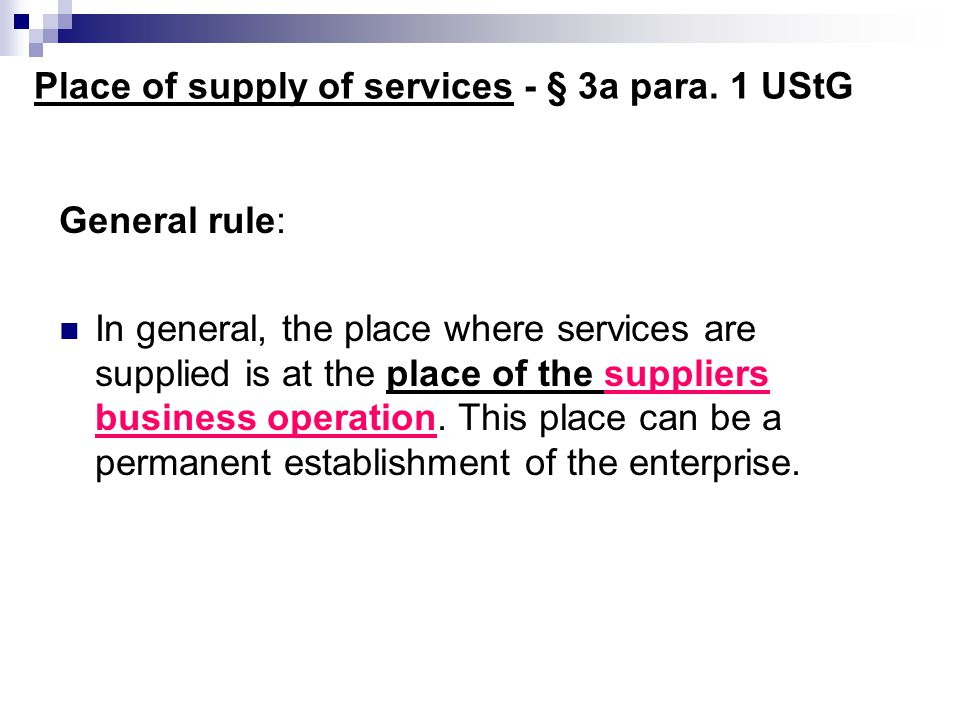 Place of supply of services - § 3a para. 1 UStG