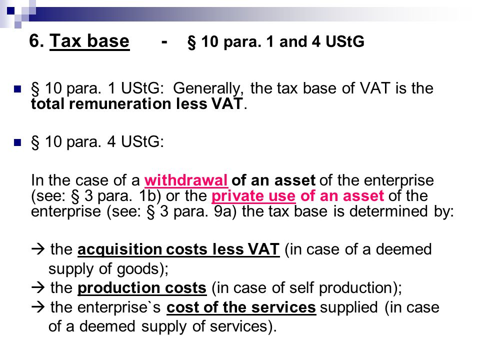 6. Tax base - § 10 para. 1 and 4 UStG