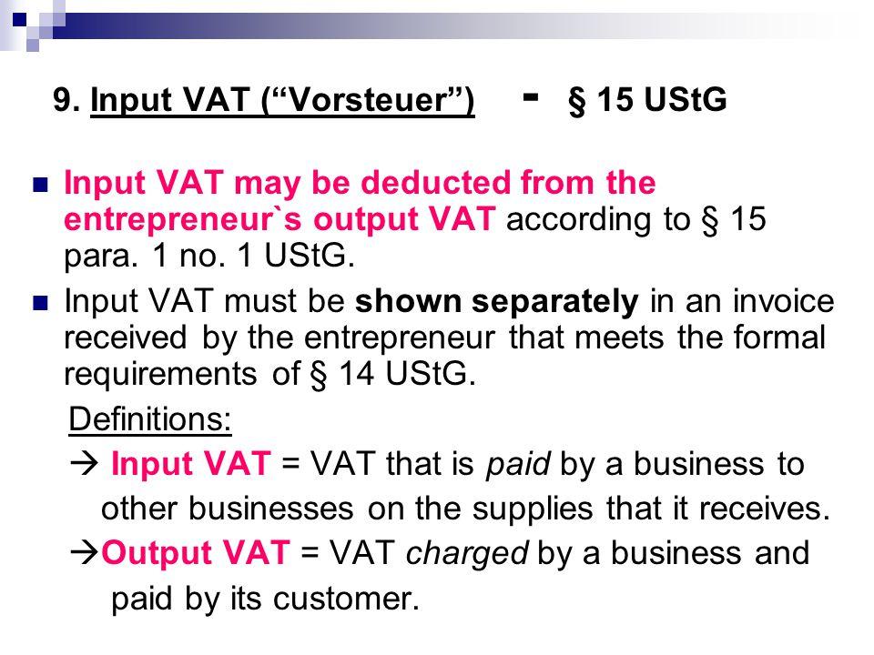 9. Input VAT ( Vorsteuer ) - § 15 UStG