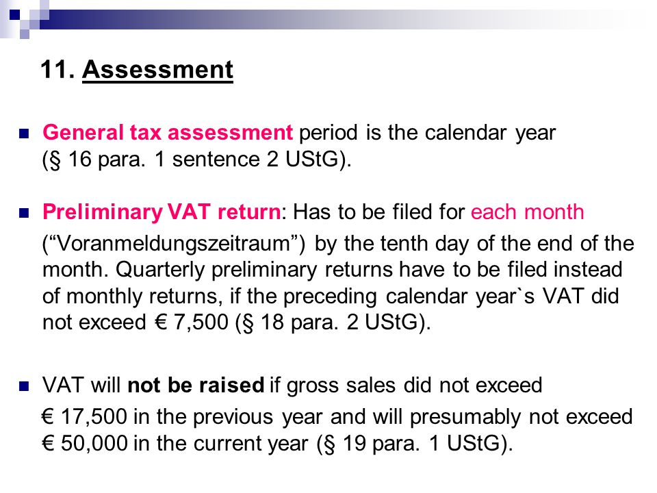 11. Assessment General tax assessment period is the calendar year