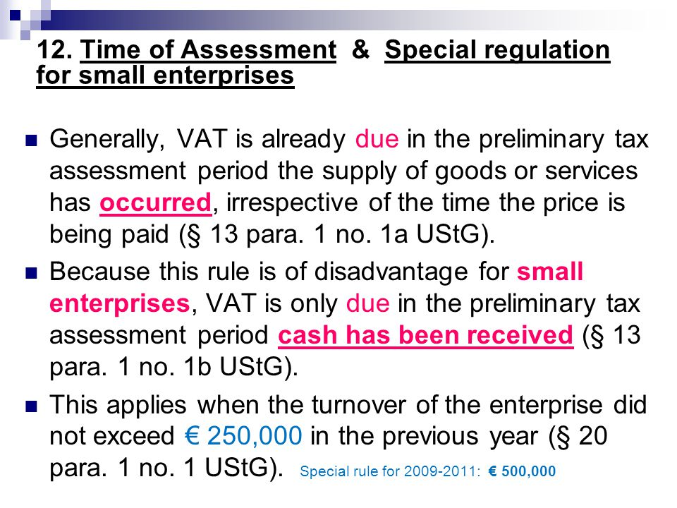 12. Time of Assessment & Special regulation for small enterprises