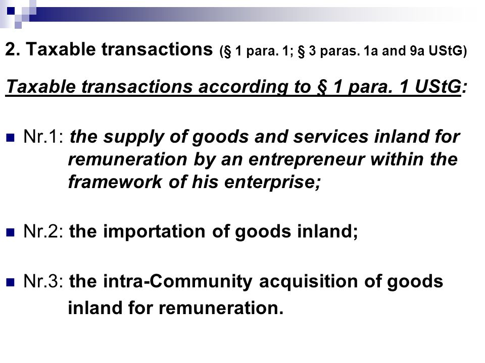 2. Taxable transactions (§ 1 para. 1; § 3 paras. 1a and 9a UStG)