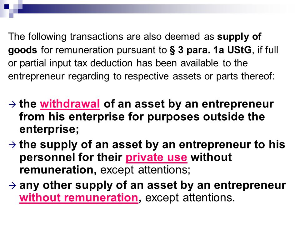 The following transactions are also deemed as supply of
