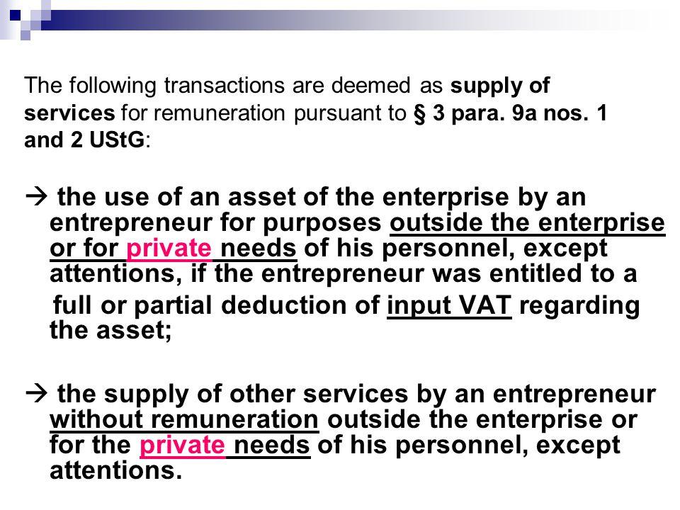 full or partial deduction of input VAT regarding the asset;