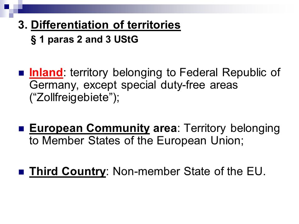 3. Differentiation of territories § 1 paras 2 and 3 UStG