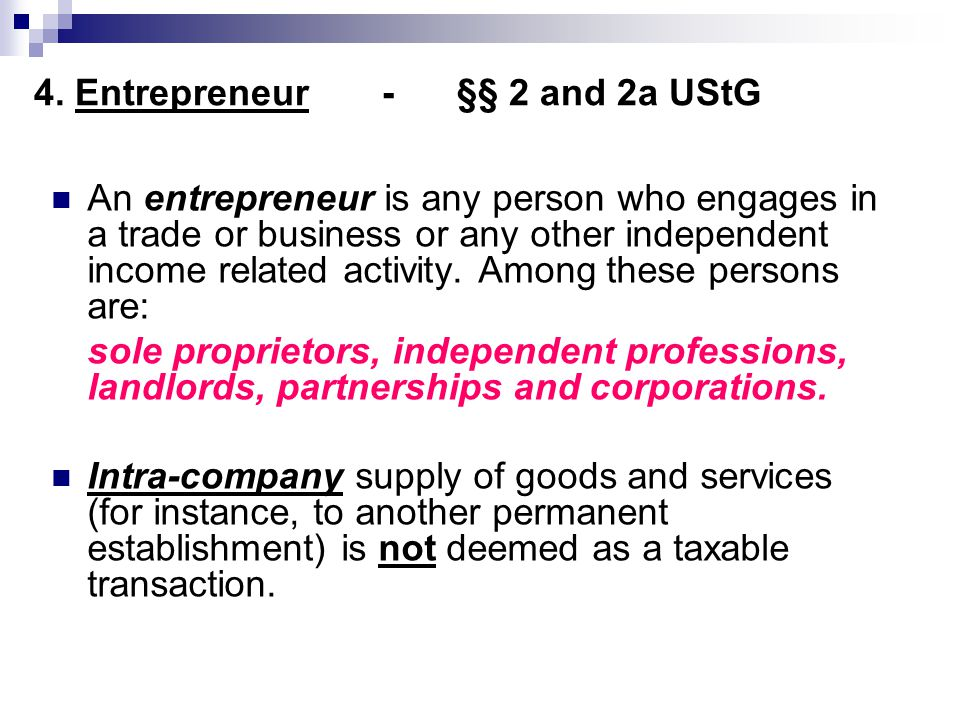 4. Entrepreneur - §§ 2 and 2a UStG
