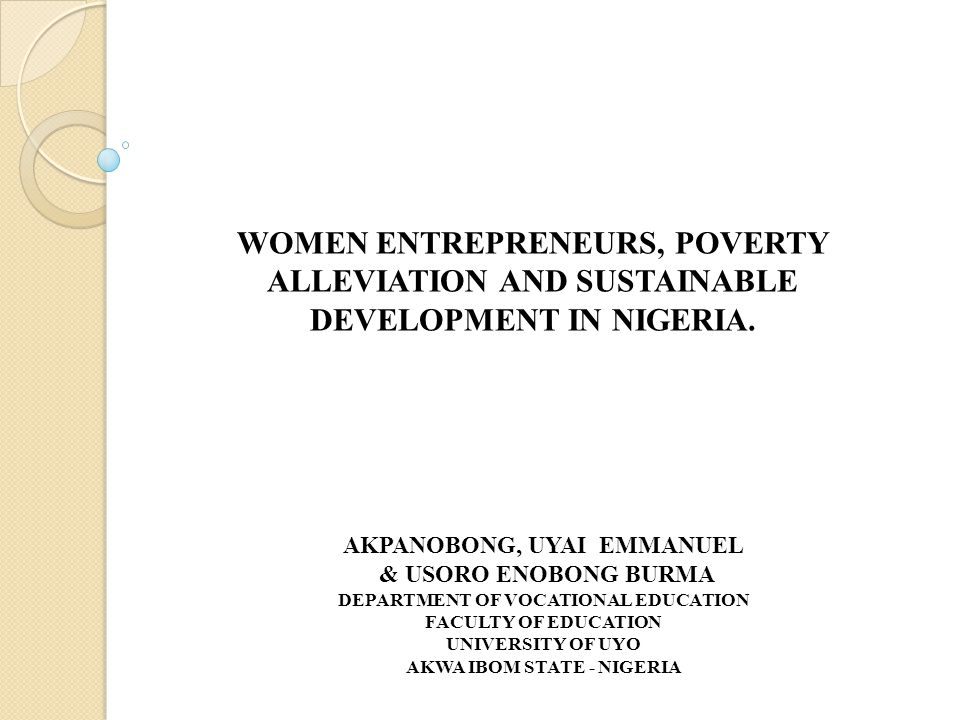 WOMEN ENTREPRENEURS, POVERTY ALLEVIATION AND SUSTAINABLE DEVELOPMENT IN NIGERIA.