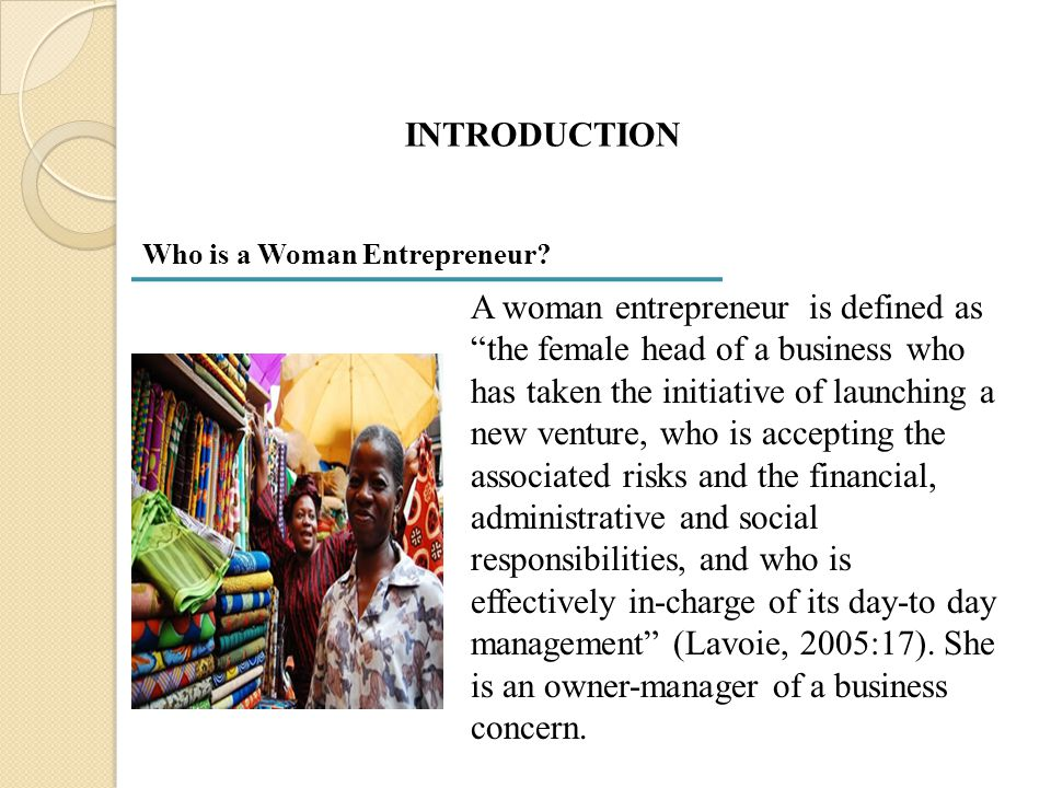 INTRODUCTION Who is a Woman Entrepreneur