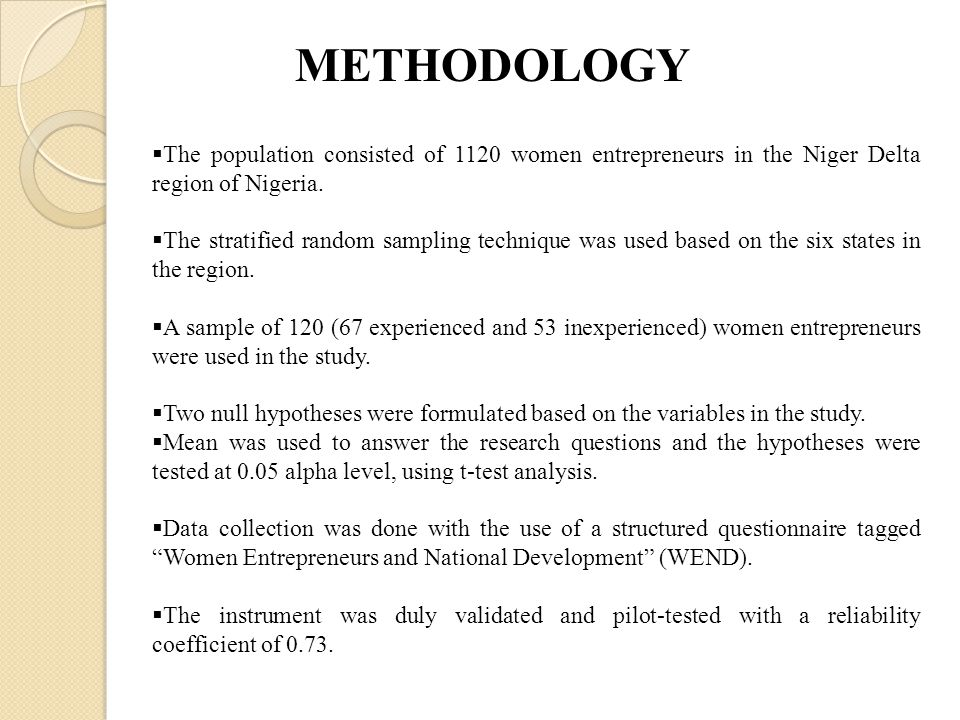 METHODOLOGY The population consisted of 1120 women entrepreneurs in the Niger Delta region of Nigeria.