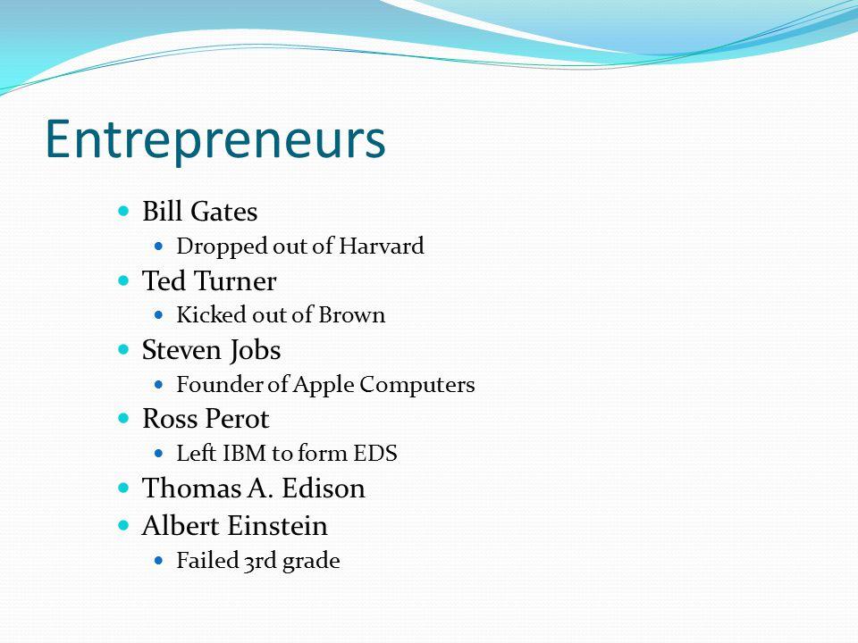 Entrepreneurs Bill Gates Ted Turner Steven Jobs Ross Perot
