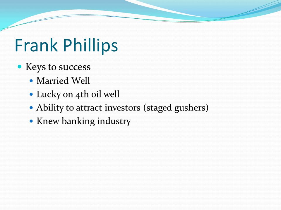 Frank Phillips Keys to success Married Well Lucky on 4th oil well