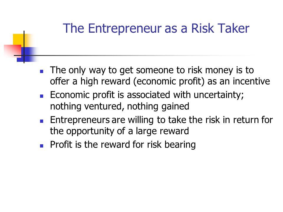 The Entrepreneur as a Risk Taker
