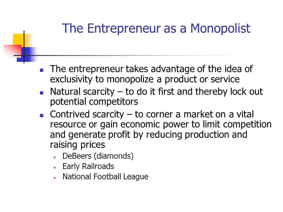 The Entrepreneur as a Monopolist