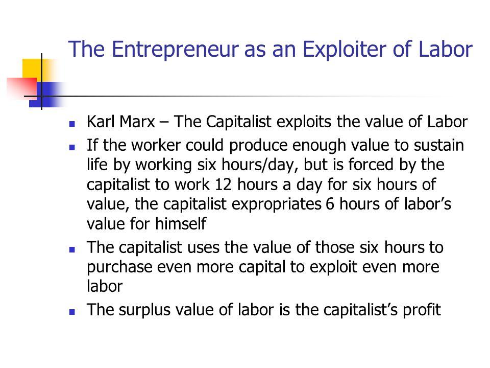 The Entrepreneur as an Exploiter of Labor