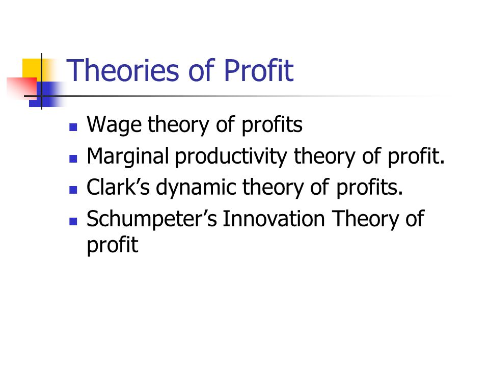 Theories of Profit Wage theory of profits