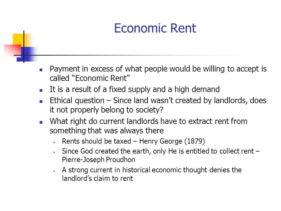 Economic Rent Payment in excess of what people would be willing to accept is called Economic Rent