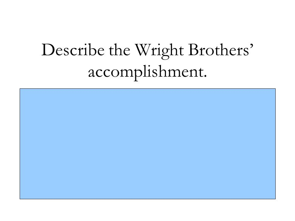 Describe the Wright Brothers' accomplishment