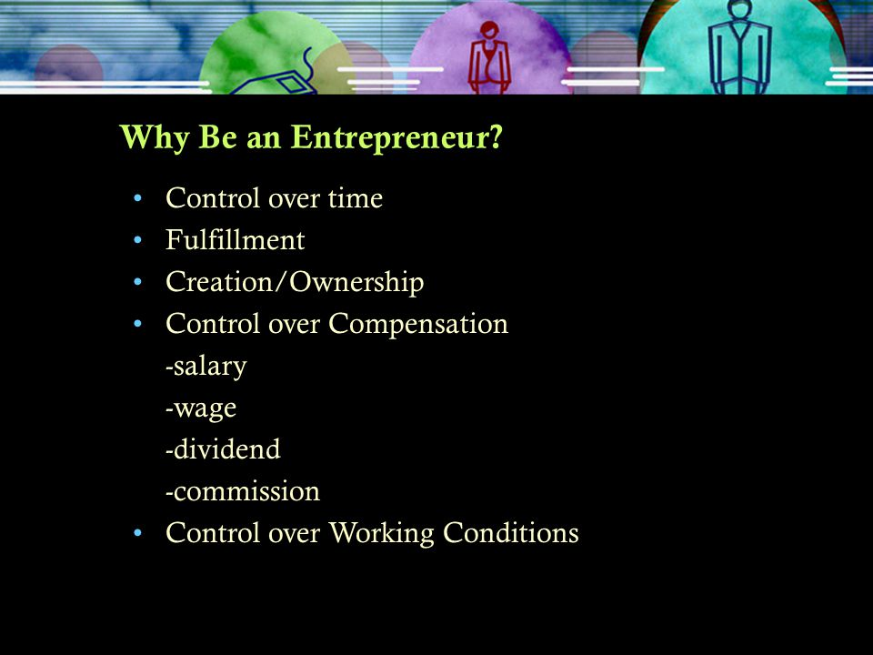 Why Be an Entrepreneur Control over time Fulfillment