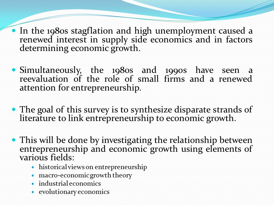 In the 1980s stagflation and high unemployment caused a renewed interest in supply side economics and in factors determining economic growth.