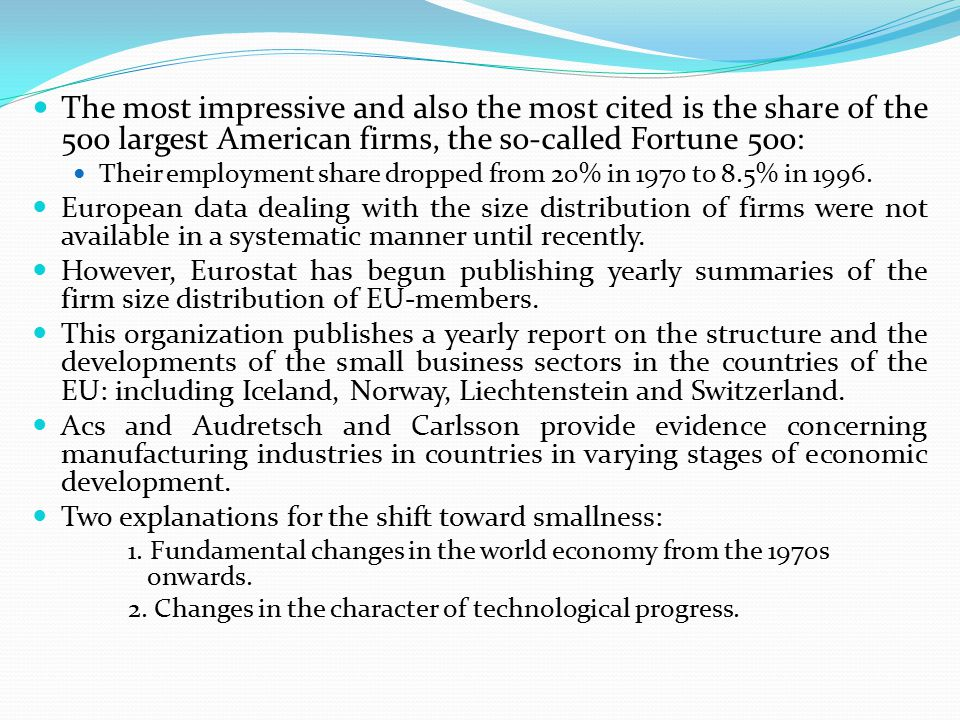 The most impressive and also the most cited is the share of the 500 largest American firms, the so-called Fortune 500: