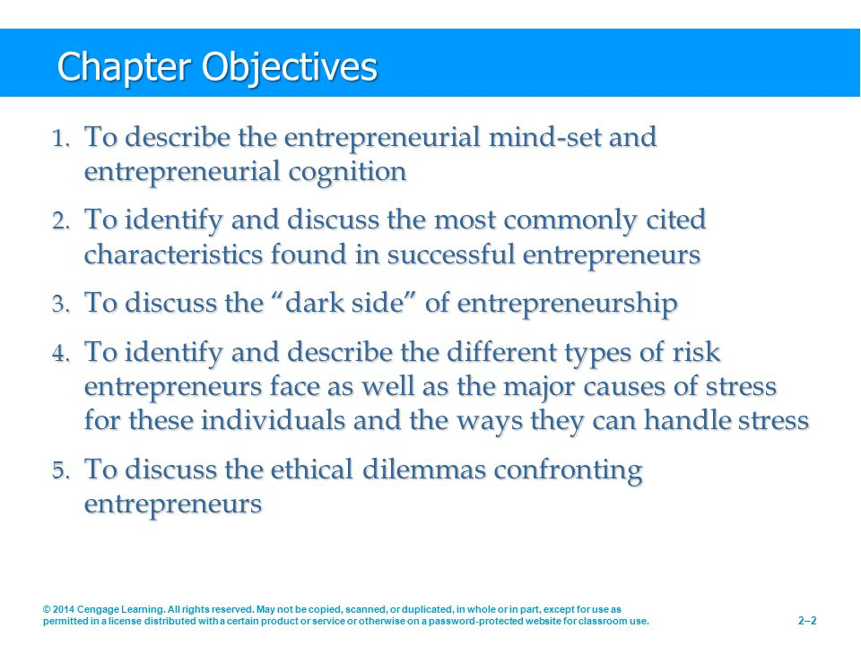 Chapter Objectives To describe the entrepreneurial mind-set and entrepreneurial cognition.