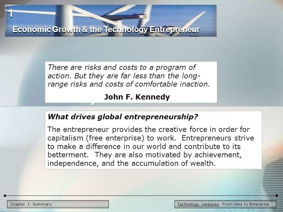 1 Summary Economic Growth & the Technology Entrepreneur