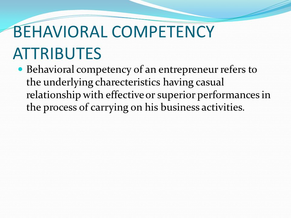 BEHAVIORAL COMPETENCY ATTRIBUTES
