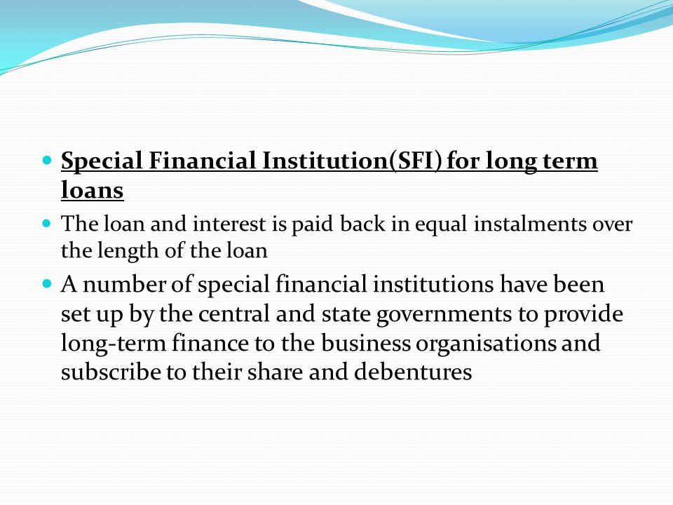Special Financial Institution(SFI) for long term loans