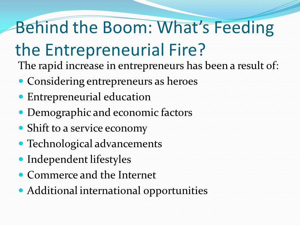 Behind the Boom: What's Feeding the Entrepreneurial Fire