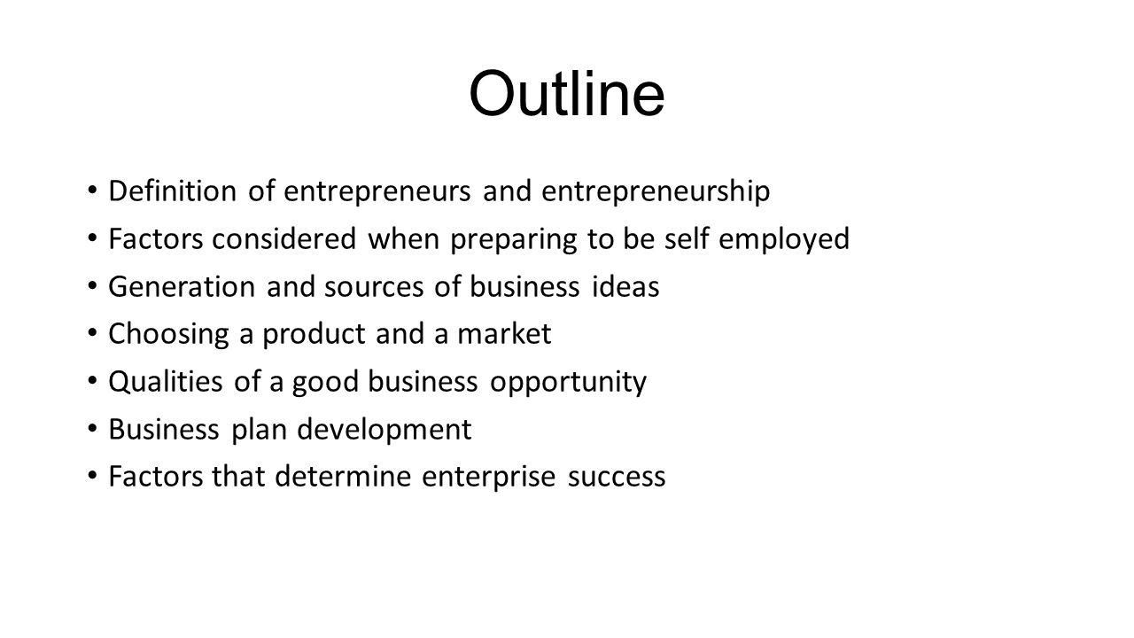 Outline Definition of entrepreneurs and entrepreneurship