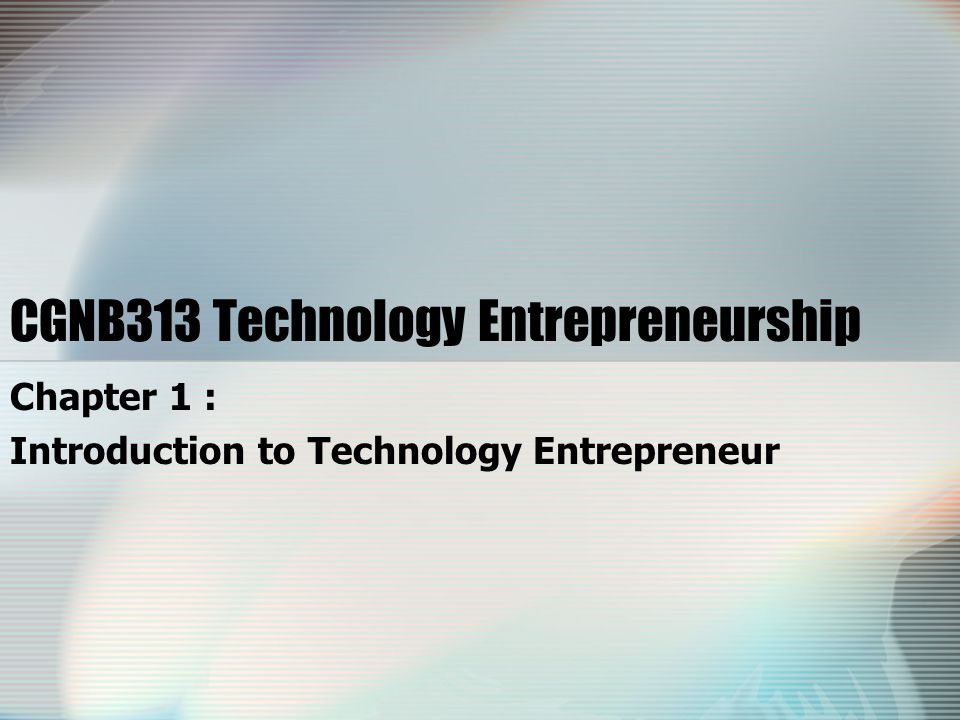 CGNB313 Technology Entrepreneurship