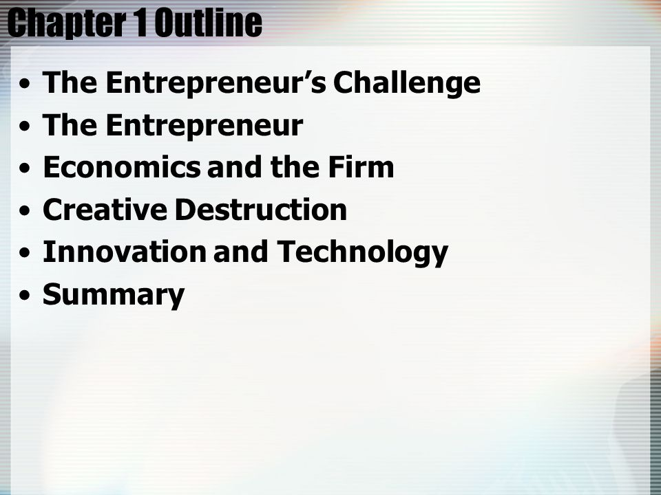 Chapter 1 Outline The Entrepreneur's Challenge The Entrepreneur