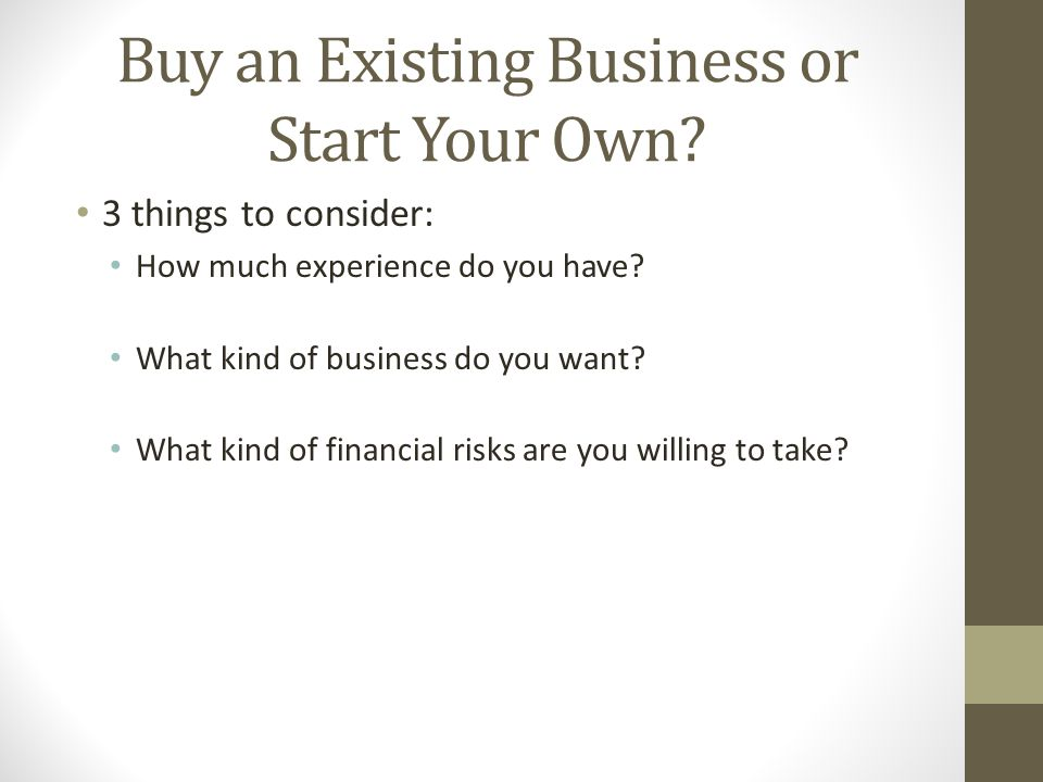 Buy an Existing Business or Start Your Own