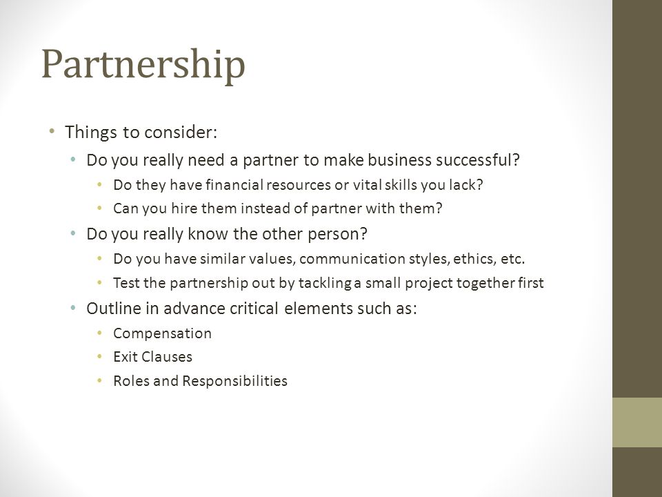 Partnership Things to consider: