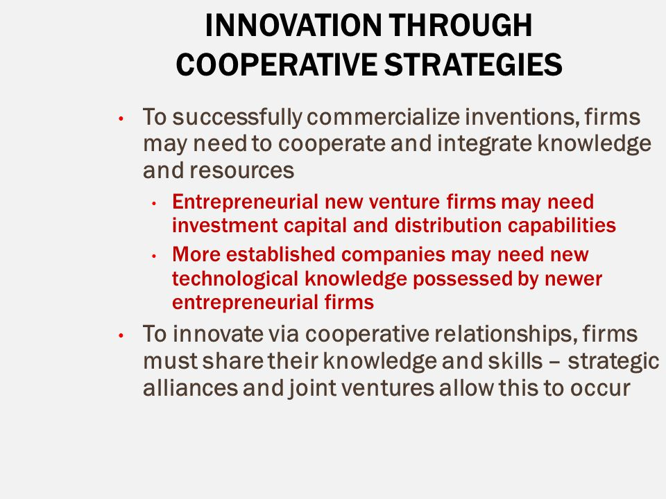 INNOVATION THROUGH COOPERATIVE STRATEGIES