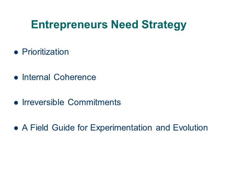 Entrepreneurs Need Strategy