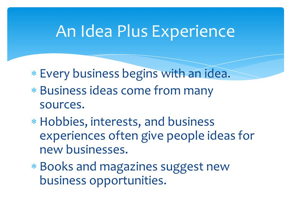 An Idea Plus Experience
